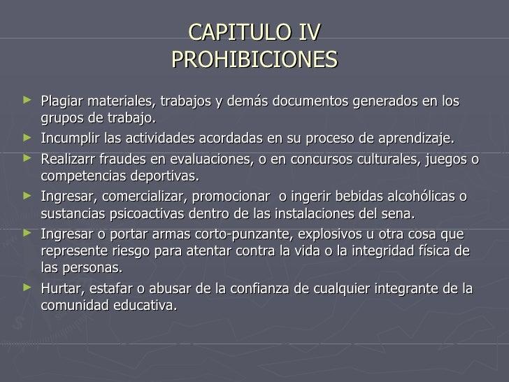 CAPITULO IV PROHIBICIONES <ul><li>Plagiar materiales, trabajos y demás documentos generados en los grupos de trabajo. </li...