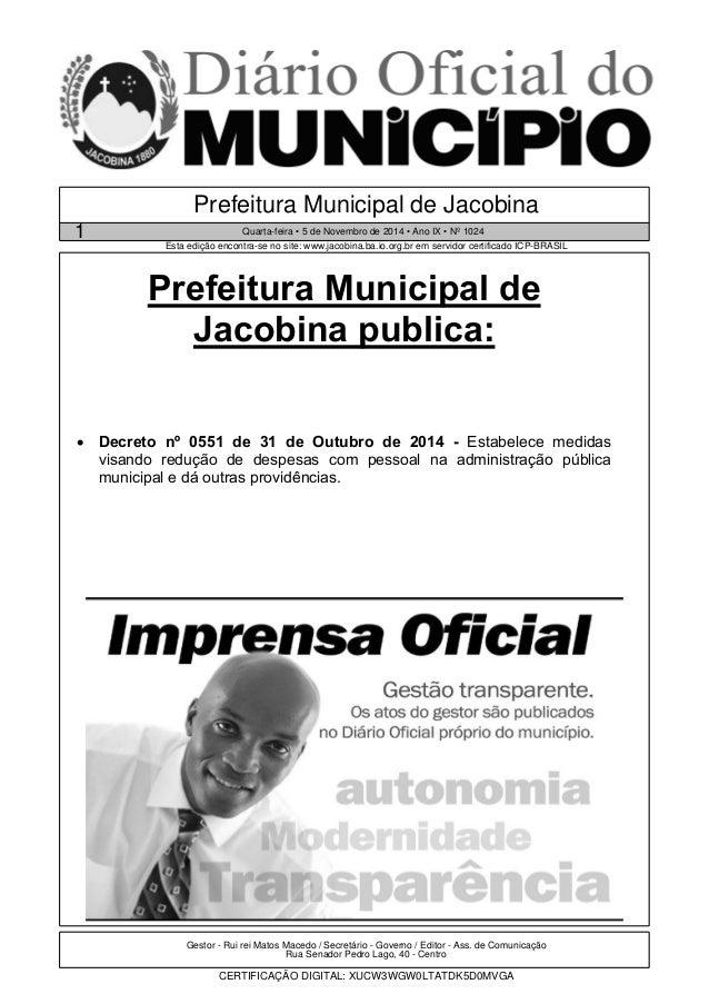 Prefeitura Municipal de Jacobina  1 Quarta-feira • 5 de Novembro de 2014 • Ano IX • Nº 1024  Esta edição encontra-se no si...