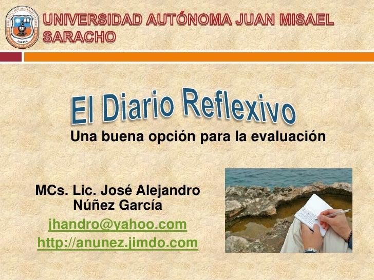 Una buena opción para la evaluaciónMCs. Lic. José Alejandro      Núñez García  jhandro@yahoo.comhttp://anunez.jimdo.com