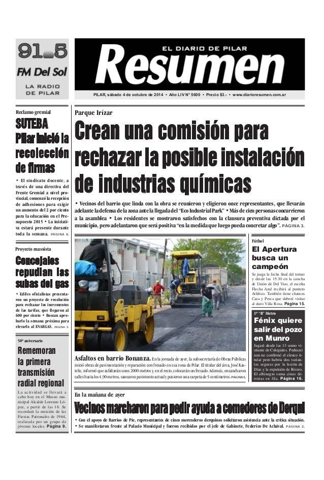 PILAR, sábado 4 de octubre de 2014 • Año LIV N° 5600 • Precio $3.- • www.diarioresumen.com.ar  Parque Irízar  Crean una co...