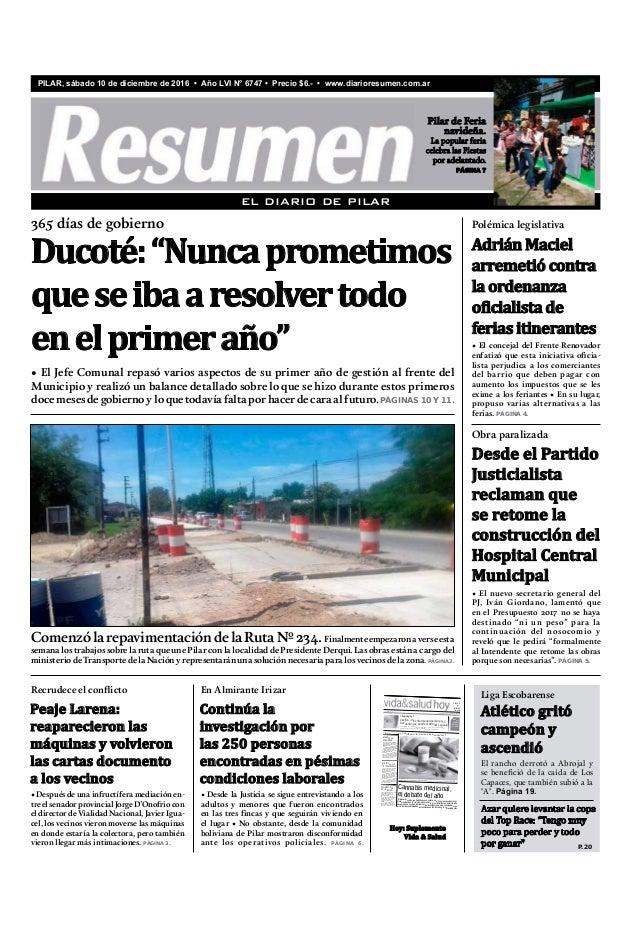 EL DIARIO DE PILAR PILAR, sábado 10 de diciembre de 2016 • Año LVI N° 6747 • Precio $6.- • www.diarioresumen.com.ar • El c...