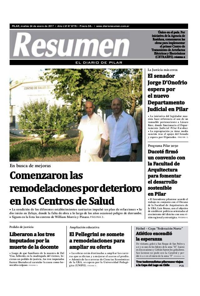 PILAR, martes 24 de enero de 2017 • Año LVI N° 6776 • Precio $8.- • www.diarioresumen.com.ar EL DIARIO DE PILAR Único en e...