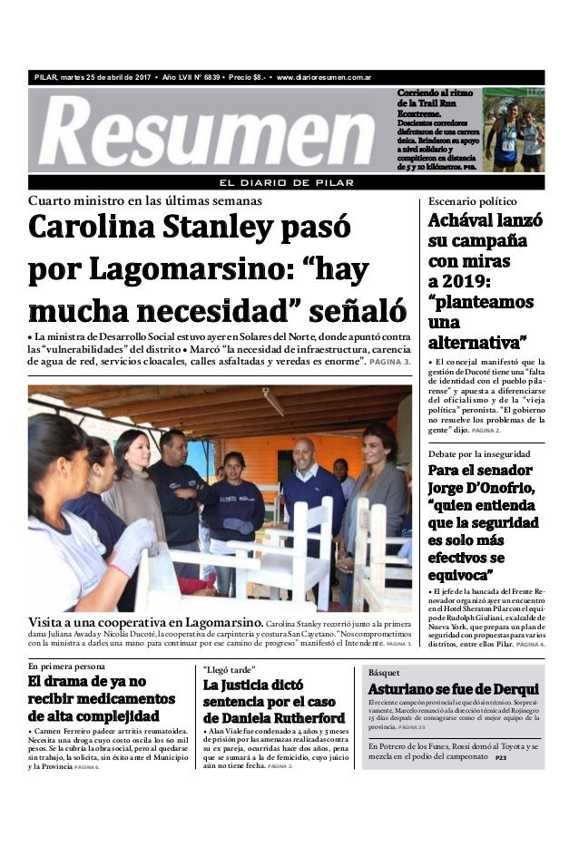 PILAR, martes 25 de abril de 2017 • Año LVII N° 6839 • Precio $8.- • www.diarioresumen.com.ar EL DIARIO DE PILAR • Carmen ...