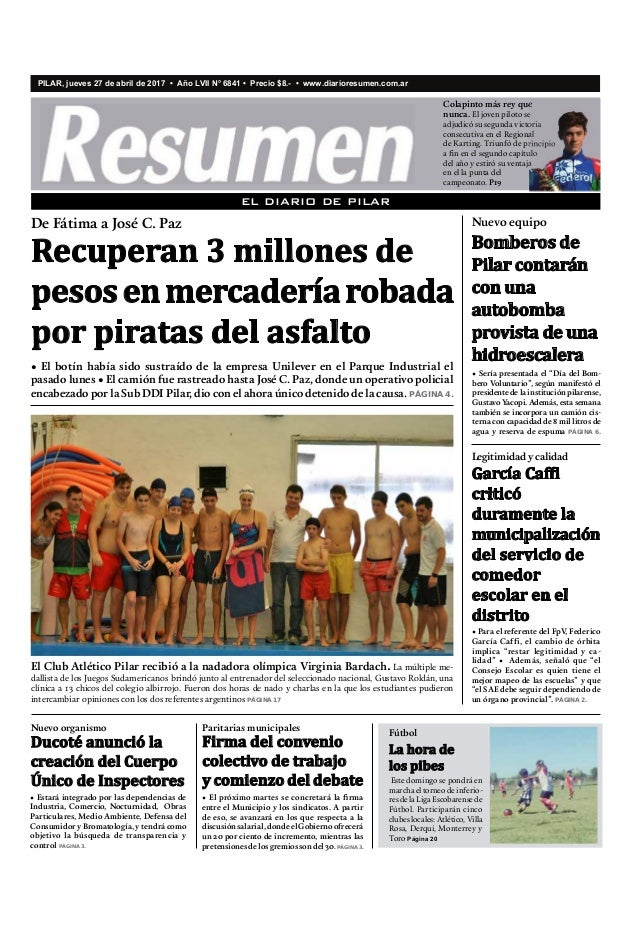EL DIARIO DE PILAR PILAR, jueves 27 de abril de 2017 • Año LVII N° 6841 • Precio $8.- • www.diarioresumen.com.ar • Estará ...