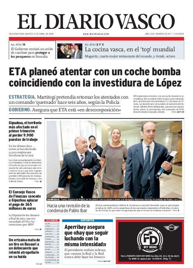 ELDIARIOVASCOSAN SEBASTIÁN, MARTES 21 DE ABRIL DE 2009 www.diariovasco.com AÑO LXXV. NÚMERO 24.101 / 1,10 EUROS XXTu MINI ...