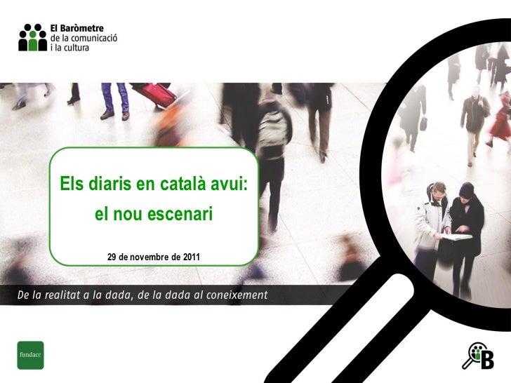Els diaris en català avui:    el nou escenari      29 de novembre de 2011