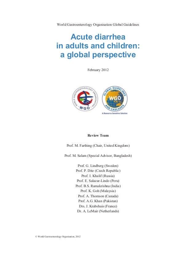 © World Gastroenterology Organisation, 2012World Gastroenterology Organisation Global GuidelinesAcute diarrheain adults an...