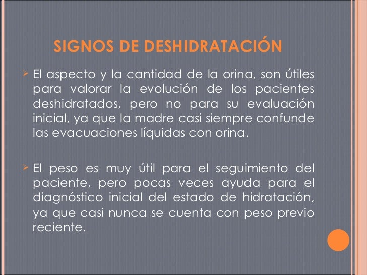 <ul><li>El aspecto y la cantidad de la orina, son útiles para valorar la evolución de los pacientes deshidratados, pero no...