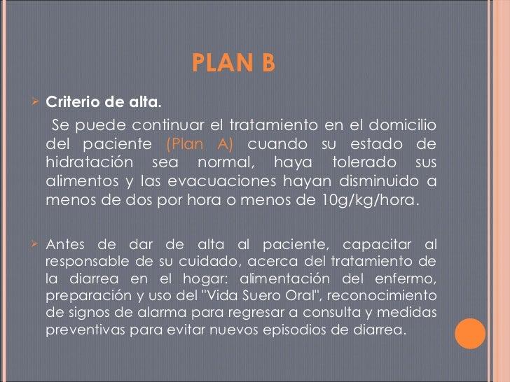 <ul><li>Criterio de alta. </li></ul><ul><li>  Se puede continuar el tratamiento en el domicilio del paciente  (Plan A)  cu...