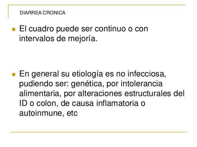  El cuadro puede ser continuo o con intervalos de mejoría.  En general su etiología es no infecciosa, pudiendo ser: gené...
