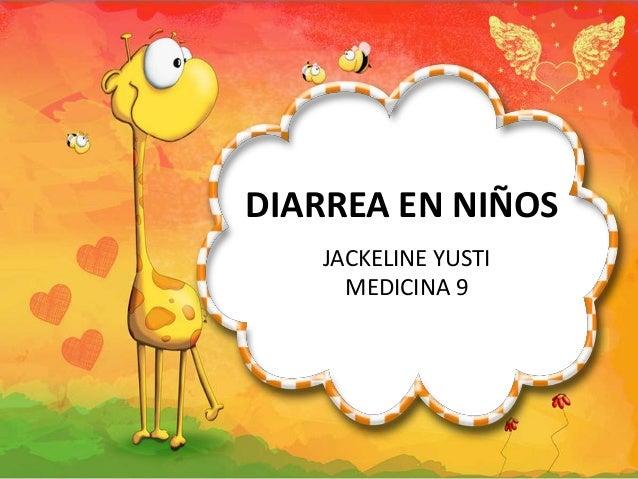 DIARREA EN NIÑOS JACKELINE YUSTI MEDICINA 9