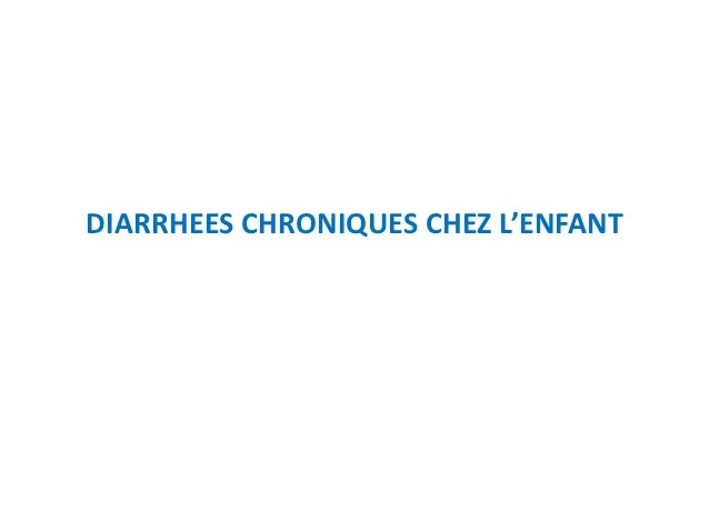 DIARRHEES CHRONIQUES CHEZ L'ENFANT