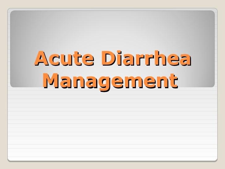 Acute Diarrhea Management