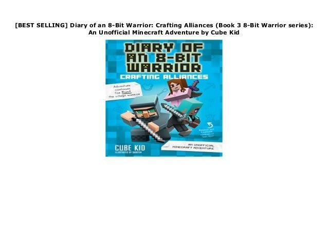 Crafting Alliances Book 3 8-Bit Warrior series An Unofficial Minecraft Adventure Diary of an 8-Bit Warrior
