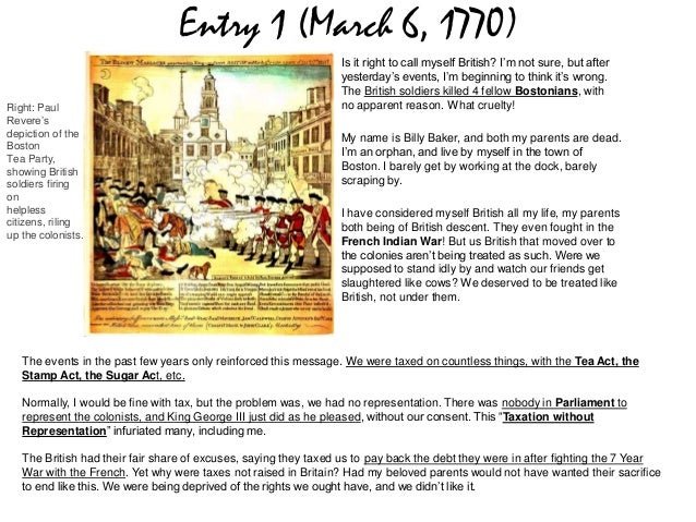 Entry 1 (March 6, 1770)Is it right to call myself British? I'm not sure, but afteryesterday's events, I'm beginning to thi...
