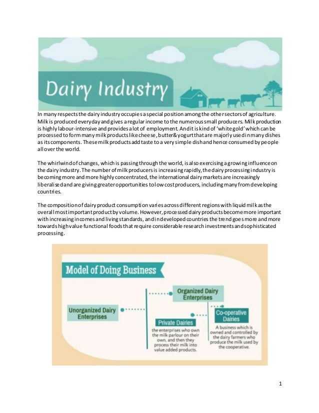 1 In manyrespectsthe dairyindustryoccupiesaspecial positionamongthe othersectorsof agriculture. Milkis producedeverydayand...