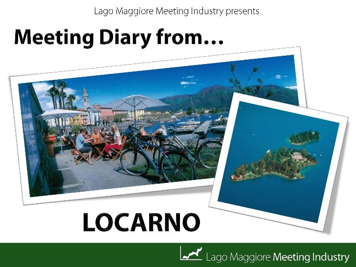 WELCOME!Arrival in Locarno andcheck in at hotel
