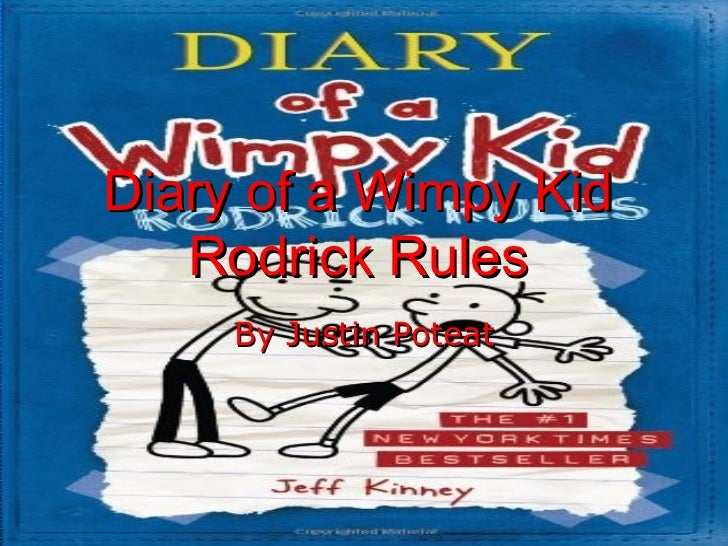 diary of a wimpy kid rodrick rules book report Diary of a wimpy kid: rodrick rules (sometimes known as diary of a wimpy kid  2:  semi-teen comedy film based on jeff kinney's book of the same name with a   for the sequel featuring pictures of the cast and a short synopsis of the film.