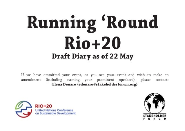 Running 'RoundRio+20Draft Diary as of 22 MayIf we have ommitted your event, or you see your event and wish to make anamend...