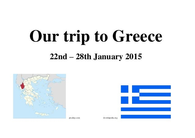 Our trip to Greece 22nd – 28th January 2015 pixabay.com de.wikipedia.org