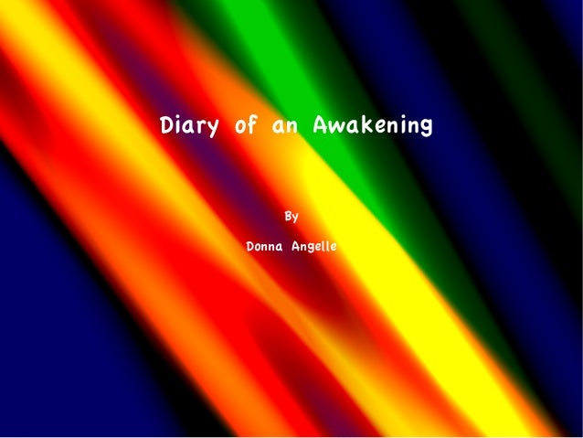 Diary of an Awakening           By      Donna Angelle