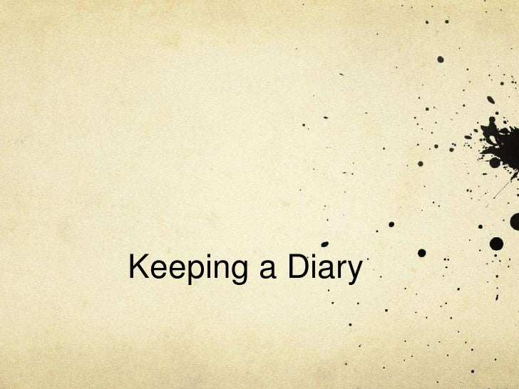 Keeping a Diary<br />