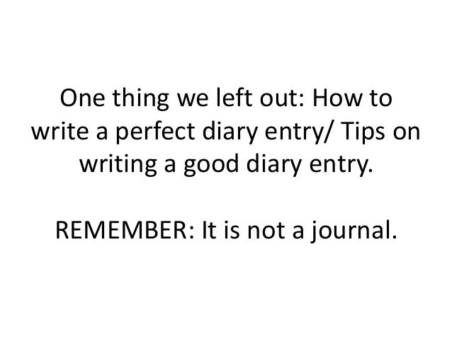 How to start a diary entry? (writing assignment)?