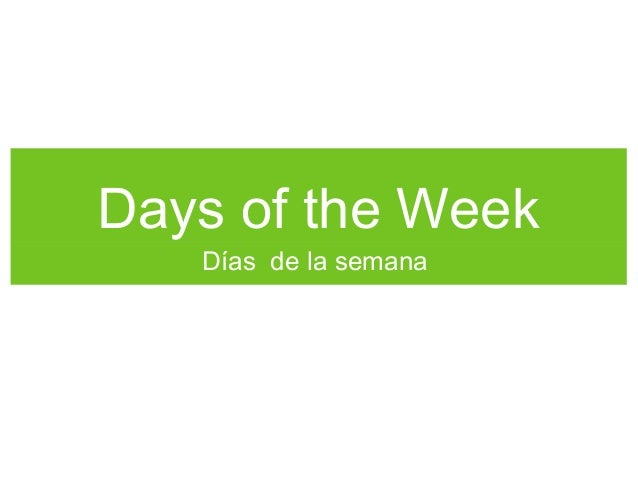 Days of the Week Días de la semana