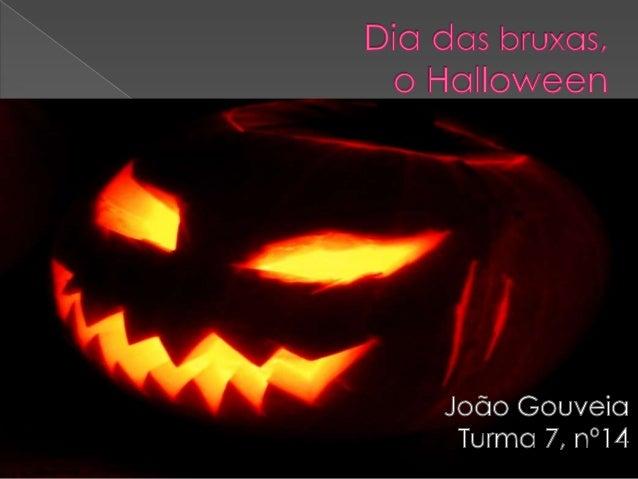   No Halloween há: