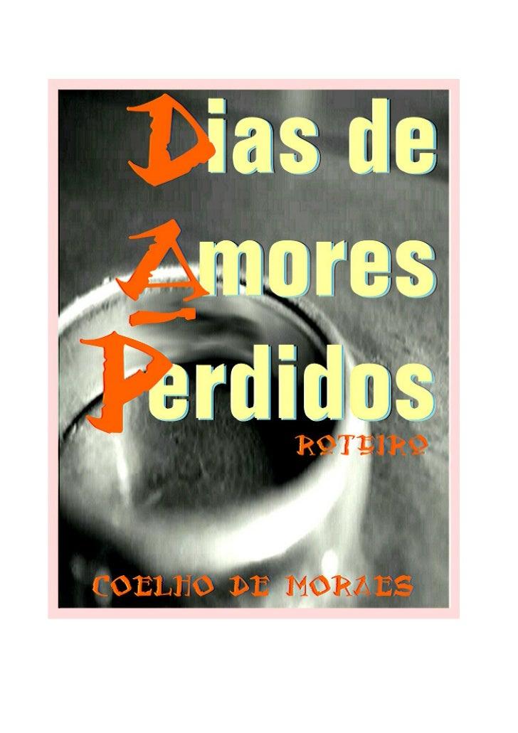 DIAS DE AMORES PERDIDOS              2               COELHO DE MORAES                           Direitos de Cópia e Uso   ...