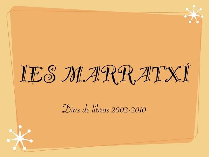IES MARRATXÍ    Días de libros 2002-2010