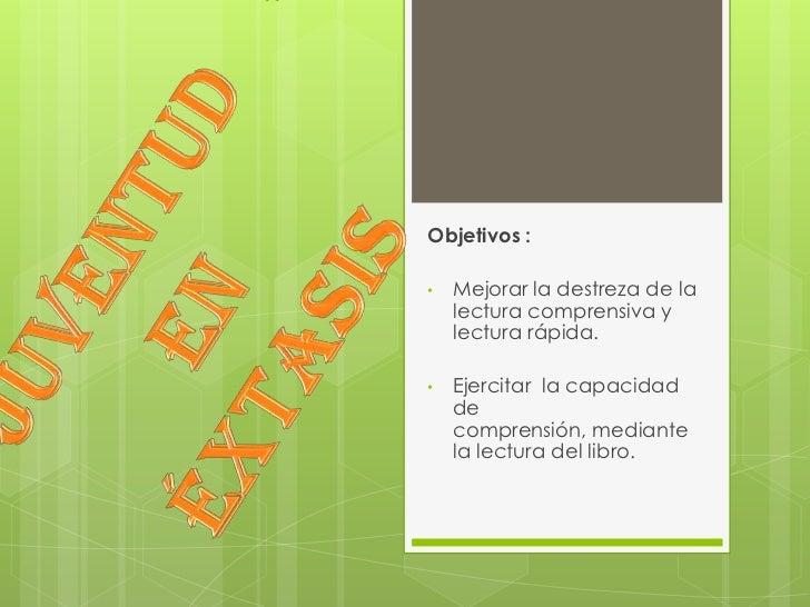 Objetivos :•   Mejorar la destreza de la    lectura comprensiva y    lectura rápida.•   Ejercitar la capacidad    de    co...