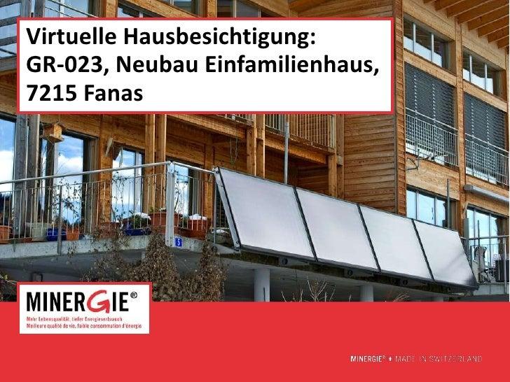 Virtuelle Hausbesichtigung:GR-023, Neubau Einfamilienhaus,7215 Fanas                              www.minergie.ch