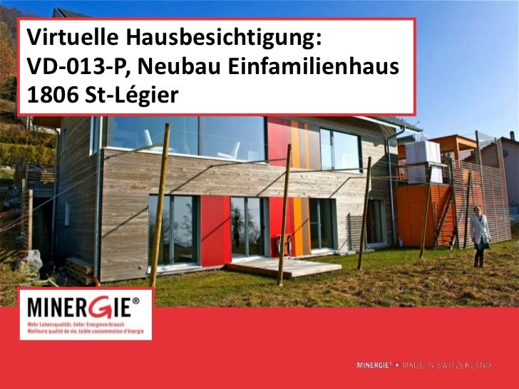 Virtuelle Hausbesichtigung:VD-013-P, Neubau Einfamilienhaus1806 St-Légier                              www.minergie.ch