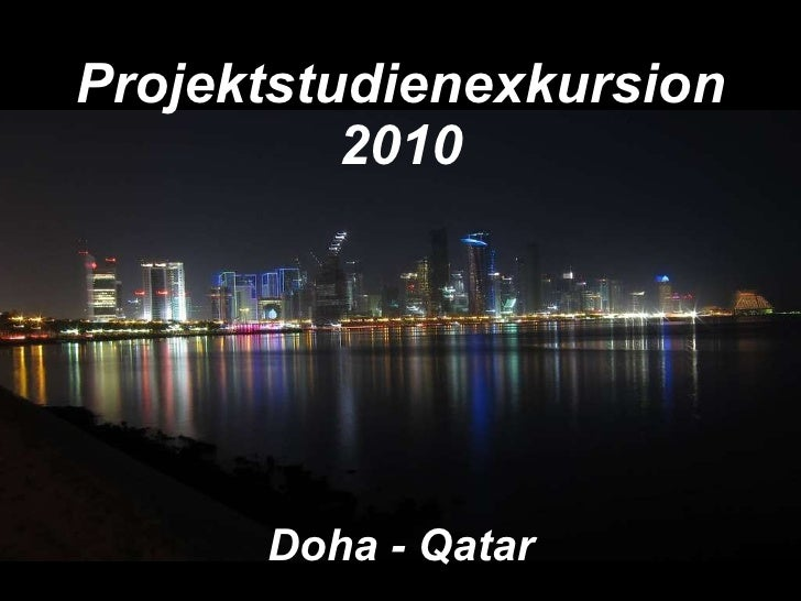 Projektstudienexkursion 2010 Doha - Qatar