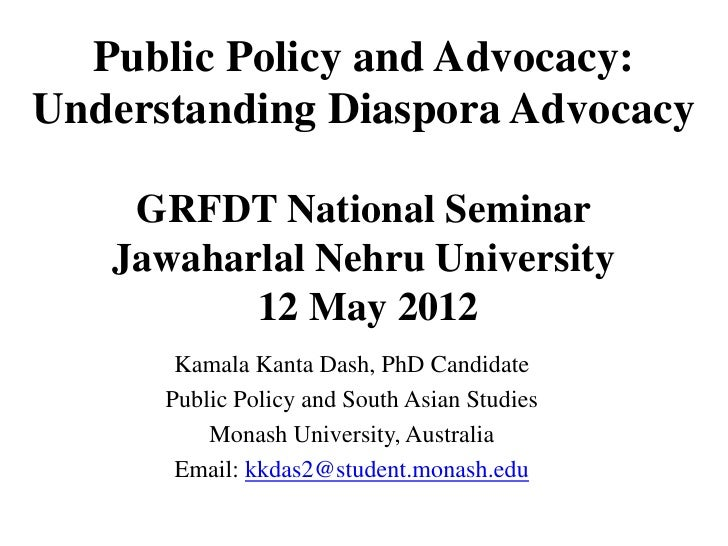 Public Policy and Advocacy:Understanding Diaspora Advocacy    GRFDT National Seminar   Jawaharlal Nehru University        ...