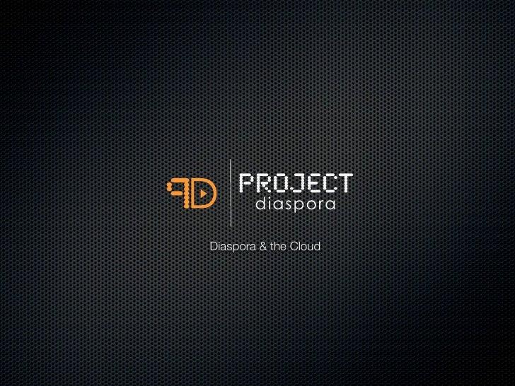 Diaspora & the Cloud