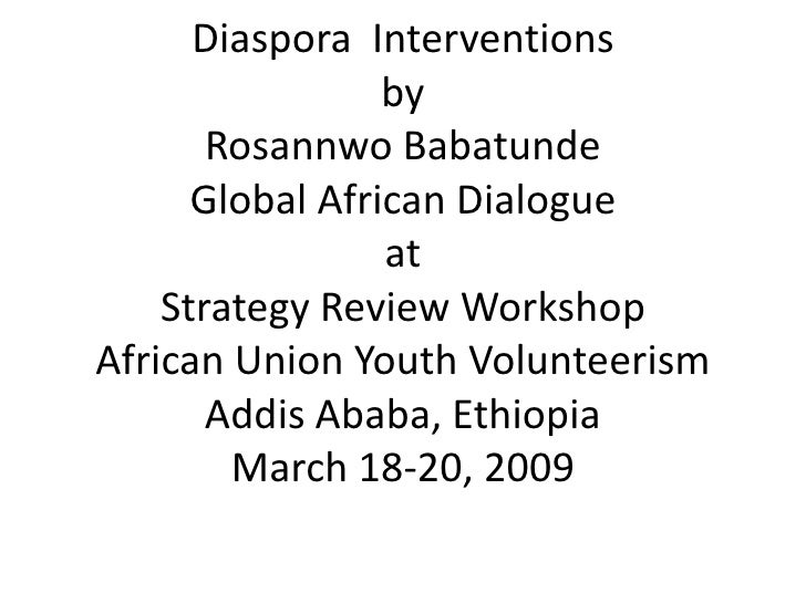Diaspora Interventions                  by        Rosannwo Babatunde       Global African Dialogue                  at    ...