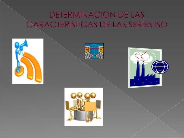 • SISTEMA DE GESTION DEISO 9000      CALIDAD (estándar referencial)            • GUIAS PARA IMPLEMENTARISO 10000     SISTE...