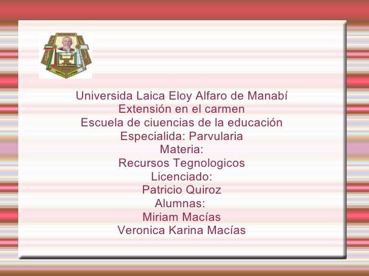 Universida Laica Eloy Alfaro de Manabí Extensión en el carmen Escuela de ciuencias de la educación Especialida: Parvularia...