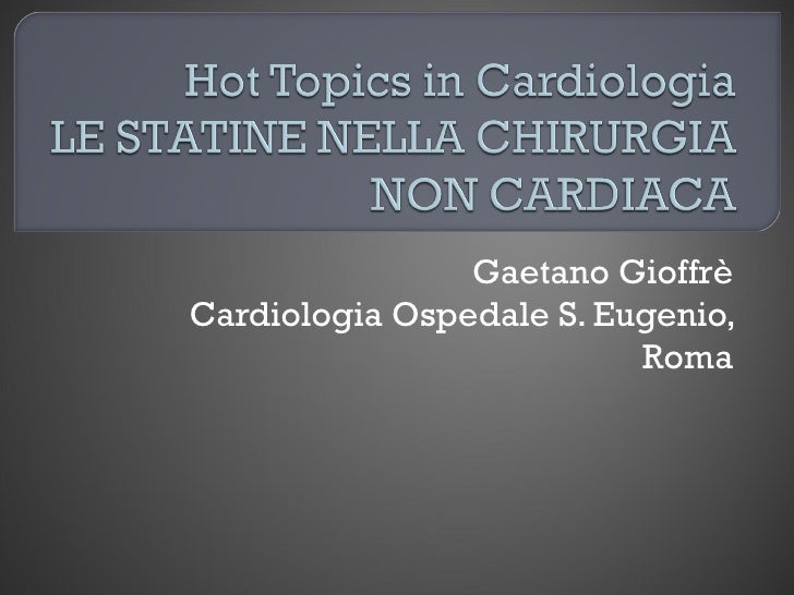 Gaetano GioffrèCardiologia Ospedale S. Eugenio,                          Roma