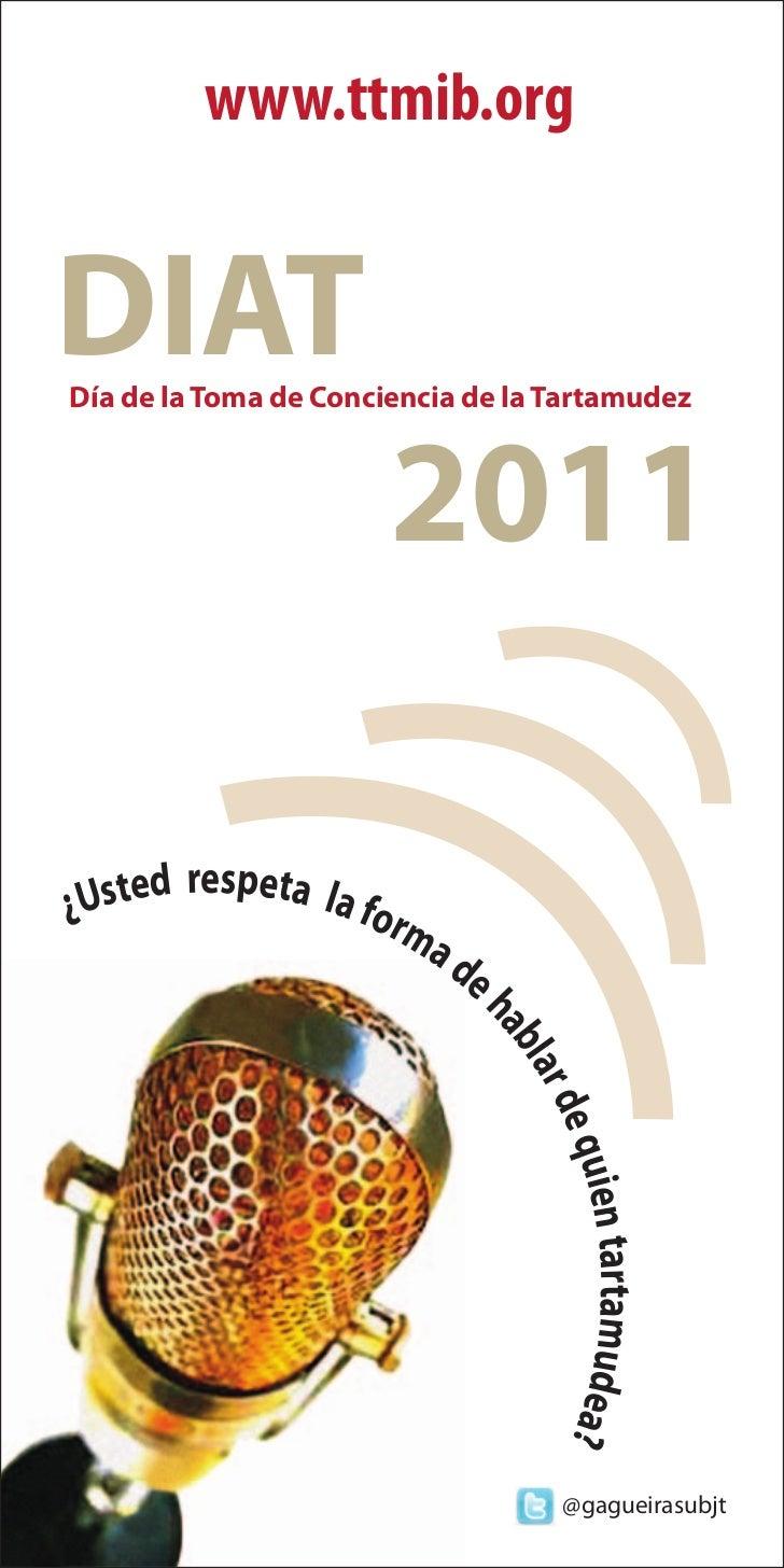 www.ttmib.orgDIATDía de la Toma de Conciencia de la Tartamudez                       2011       respeta la¿Usted          ...