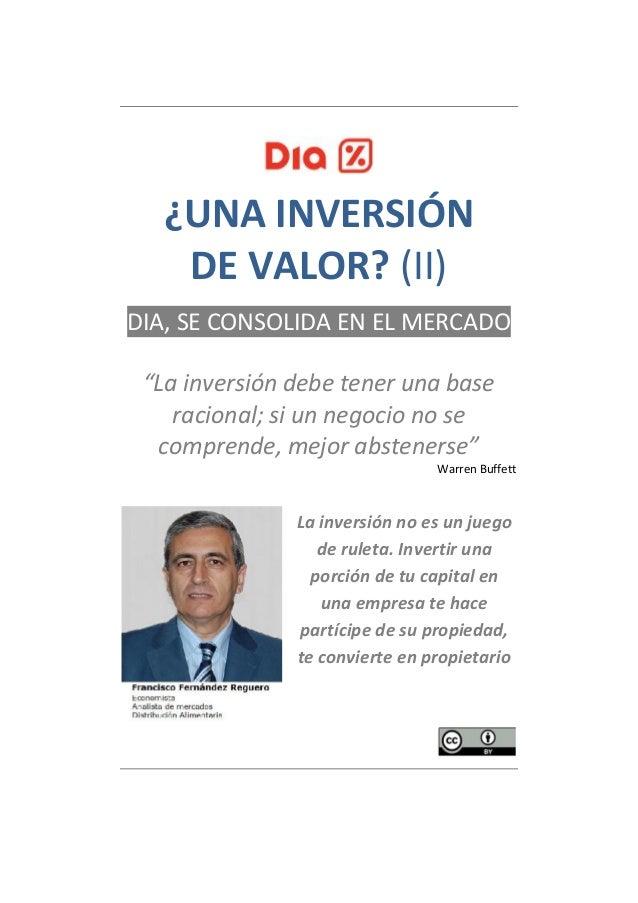 """¿UNA INVERSIÓN   DE VALOR? (II)DIA, SE CONSOLIDA EN EL MERCADO """"La inversión debe tener una base    racional; si un negoci..."""