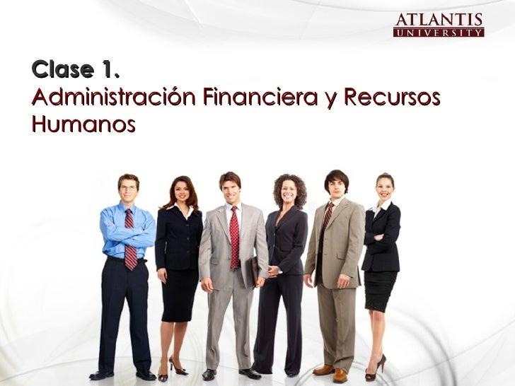 Clase 1. Administración Financiera y Recursos Humanos