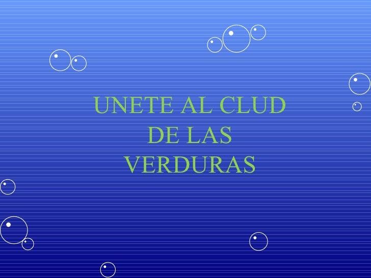 UNETE AL CLUD DE LAS VERDURAS