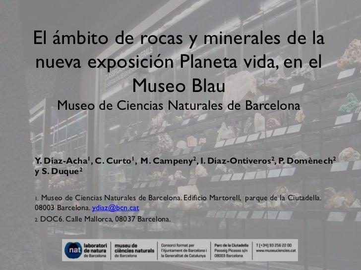 El ámbito de rocas y minerales de lanueva exposición Planeta vida, en el            Museo Blau      Museo de Ciencias Natu...