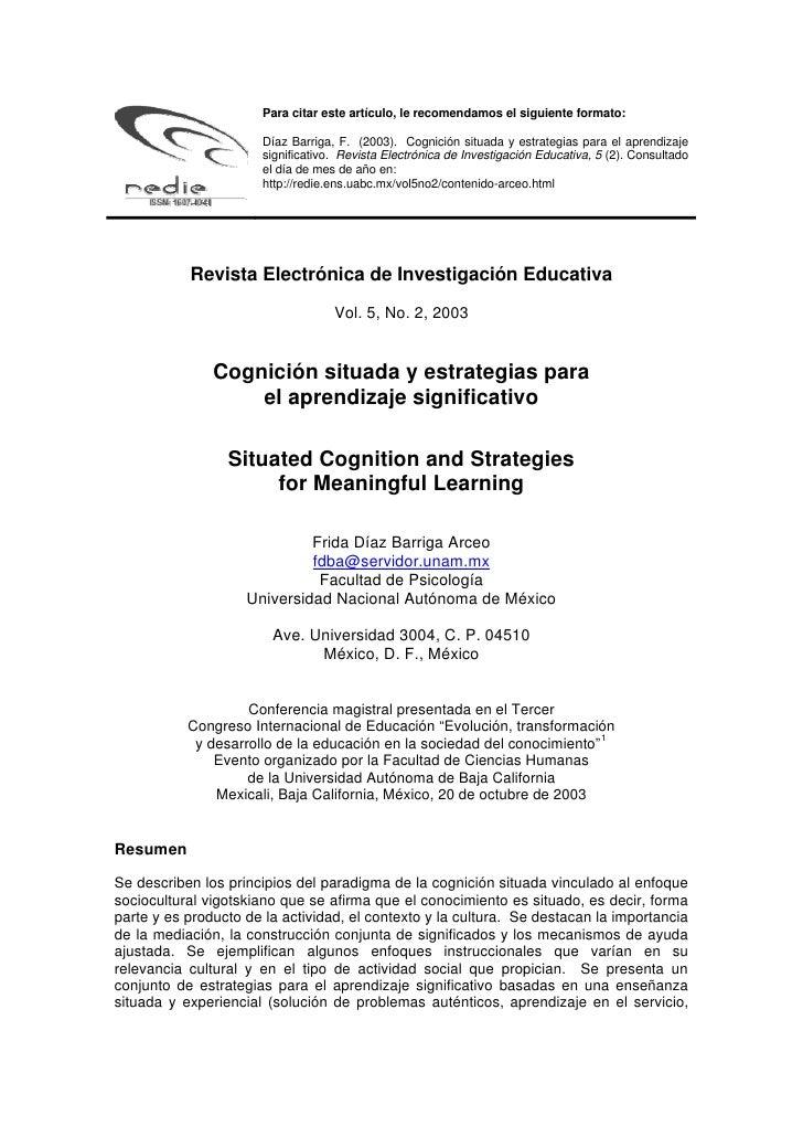 Para citar este artículo, le recomendamos el siguiente formato:                      Díaz Barriga, F. (2003). Cognición si...