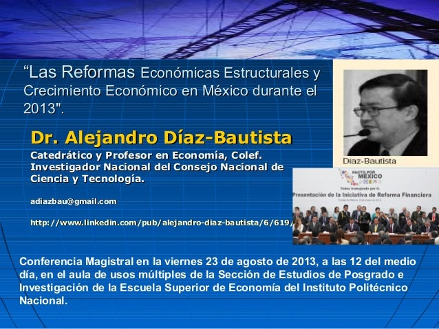 """""""Las Reformas Económicas Estructurales y Crecimiento Económico en México durante el 2013"""".  Dr. Alejandro Díaz-Bautista Ca..."""