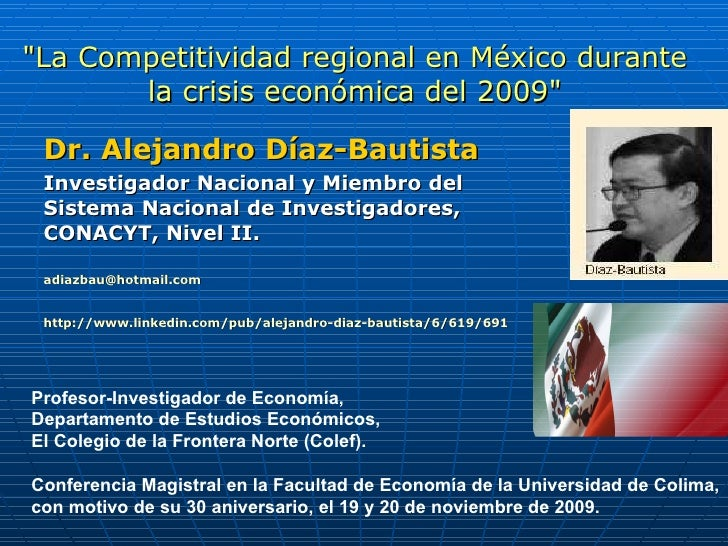 """""""La Competitividad regional en México durante la crisis económica del 2009"""" Dr. Alejandro Díaz-Bautista Investig..."""