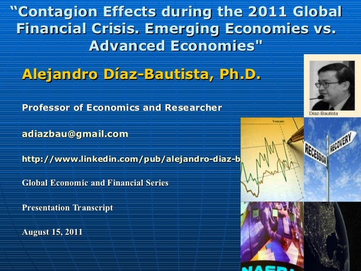 """ Contagion Effects during the 2011 Global Financial Crisis. Emerging Economies vs. Advanced Economies"" Alejandro Día..."